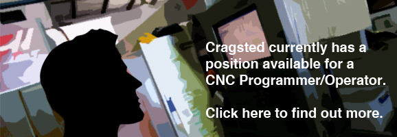 Cragsted have a position available for a CNC Programmer/Operator